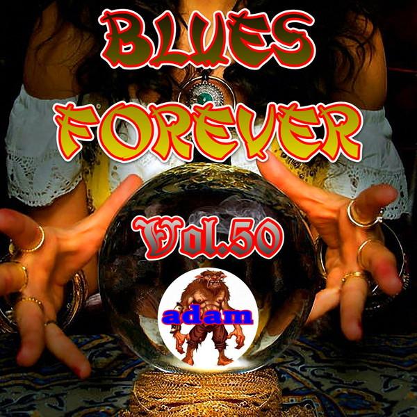 [VA] Blues Forever vol.50 - 2016